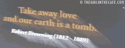 Take away love ...